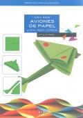 C�mo hacer aviones de papel y otros objetos voladores.