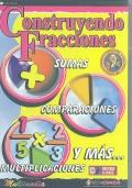 Construyendo fracciones. Sumas, comparaciones, multiplicaciones y más. ( CD ) - Versión educativa -