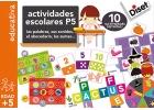 Actividades escolares P5. Las palabras, sus sonidos, el abecedario, las sumas... 10 actividades distintas