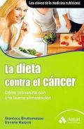 La dieta contra el cáncer. Cómo prevenirlo con una buena alimentación.