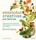 Ensaladas creativas para todo el a�o. Combinaciones sorprendentes, ali�os originales, soluciones sanas para cada d�a.