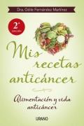 Mis recetas antic�ncer. Alimentaci�n y vida anticancer.