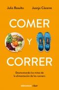 Comer y correr. Desmontando los mitos de la alimentación de los runners