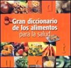 Gran diccionario de los alimentos para la salud.