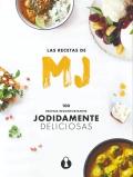 Las recetas de MJ: 100 recetas reconfortantes jodidamente deliciosas
