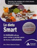 La dieta Smart. El método eficaz para comer y perder peso de forma saludable.