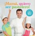 ¡Mamá, quiero ser pastelero! Aprendiendo con Sergi Vela