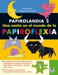 Papirolandia 2. Una noche en el mundo de la papiroflexia.