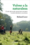 Volver a la naturaleza. El valor del mundo natural para recuperar la salud individual y comunitaria.
