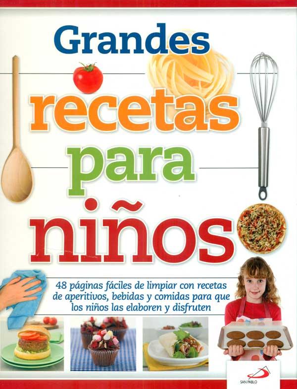 Grandes Recetas Para Ninos 48 Paginas Faciles De Limpiar Con