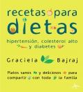Recetas para dietas hipertensión, colesterol alto y diabetes.