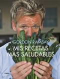 Mis recetas más saludables. Gordon Ramsay