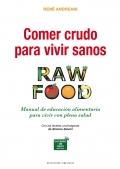 Comer crudo para vivir sanos. Manual de educación alimentaria para vivir con plena salud