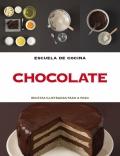 Chocolate. Recetas ilustradas paso a paso. Escuela de cocina