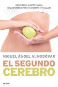 El segundo cerebro. Descubre la importancia del estómago para tu cuerpo y tu salud