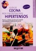 Guía de cocina rica y nutritiva para hipertensos .Recetas y cuidados especiales para controlar adecuadamente la hipertensión arterial