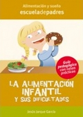 La alimentación infantil y sus dificultades. Guía psicopedagógica con casos prácticos.