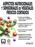 Aspectos nutricionales y sensoriales de vegetales frescos cortados