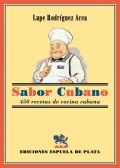 Sabor cubano. 450 recetas de cocina cubana