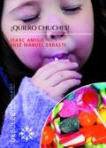 ¡Quiero chuches!. Los 9 hábitos que causan la obesidad infantil.