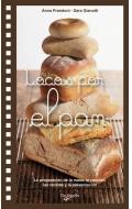 Locos por... el pan. La preparación de la masa, la cocción, las recetas y la presentación.