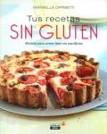 Tus recetas sin gluten. Recetas para comer bien sin sacrificios.