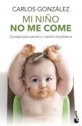 Mi niño no me come. Consejos para prevenir y resolver el problema. (Bolsillo)