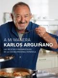 A mi manera. Las recetas fundamentales de la cocina regional Española