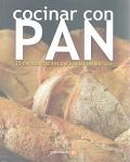 Cocinar con pan. 35 recetas fáciles para amantes del pan.