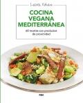 Cocina vegana mediterránea. 60 recetas con productos de proximidad.
