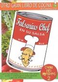 Falsarius Chef. Cocina para impostores 2. En su salsa.