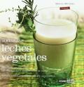 Todas las leches vegetales. Contiene recetas antioxidantes de alto nutritivo
