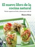 El nuevo libro de la cocina natural. Recetas vegetarianas fáciles y sabrosas para cada día