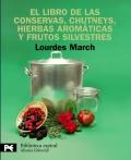 El libro de las conservas, chutneys, hierbas aromáticas y frutos silvestres.