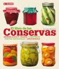 El libro de las conservas. Mermeladas y jaleas. Chutneys. Frutas envasadas. Encurtidos.