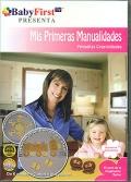 Mis primeras manualidades. Pequeñas creatividades. De 3 meses a 6 años y sus padres. Baby First ( DVD )