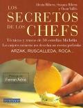 Los secretos de los chefs. Técnicas y trucos de 50 estrellas Michelin. Los mejores cocineros nos desvelan sus recetas preferidas.