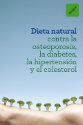 Dieta natural contra la osteoporosis, la diabetes, la hipertensión y el colesterol.