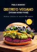 Distrito vegano. Vegan good food. Recetas clásicas en versión 100% vegetal