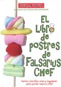 El libro de postres de Falsarius Chef. Postres sencillos, ricos y engañosos para quedar como un buen chef.