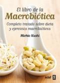 El libro de la macrobiótica. Completo tratado sobre dieta y ejercicios macrobióticos.