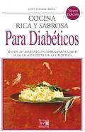 Cocina rica y sabrosa para diabéticos. Las mejores recetas para cuidar su salud.