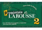 Pregúntale a Larousse 2. Para toda la familia.