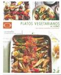 Platos vegetarianos al horno. 101 recetas sencillas y nutritivas