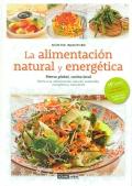 La alimentación natural y energética. Piensa global, cocina local.