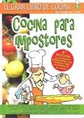 El gran libro de cocina. Cocina para impostores. De Falsarius Chef.