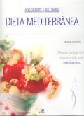 Dieta mediterránea. Nuevas recetas de la cocina tradicional mediterránea.