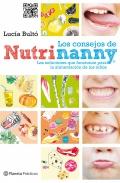 Los consejos de Nutrinanny. Las soluciones que funcionan para la alimentación de los niños.