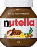 Nutella. Las 30 mejores recetas