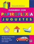 Jugando con Papiroflexia Juguetes. 15 figuras coloreadas de papiroflexia para niños.